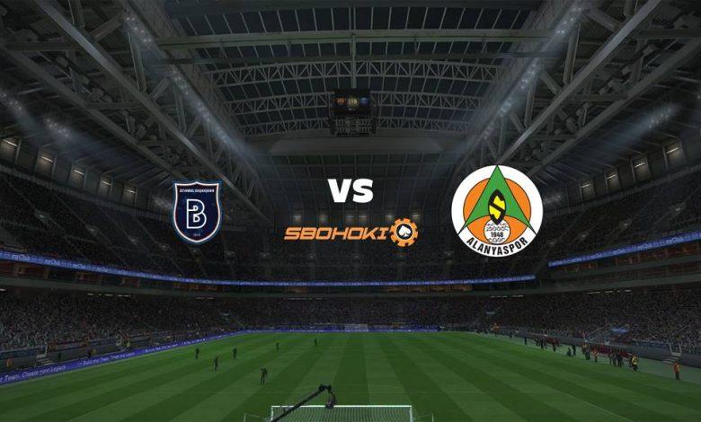 Live Streaming  Istanbul Basaksehir vs Alanyaspor 15 Agustus 2021 1
