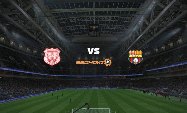 Live Streaming  Técnico Universitario vs Barcelona SC 1 Agustus 2021 1