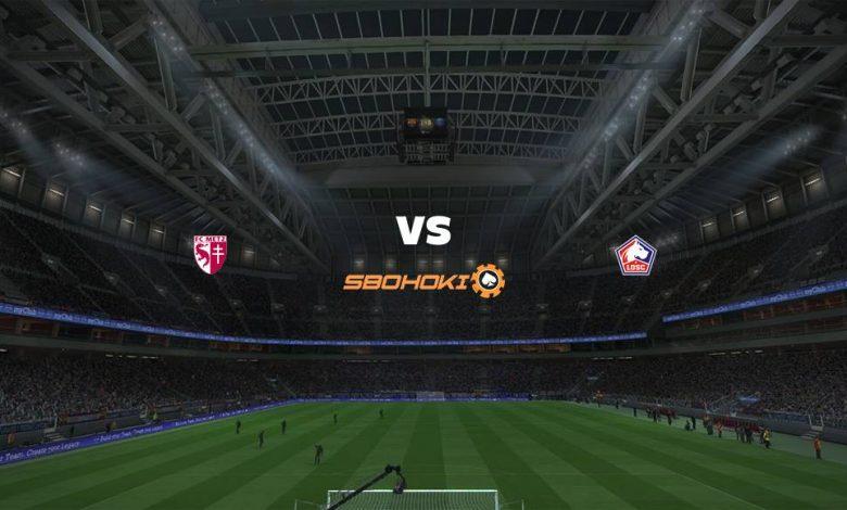 Live Streaming  Metz vs Lille 8 Agustus 2021 1