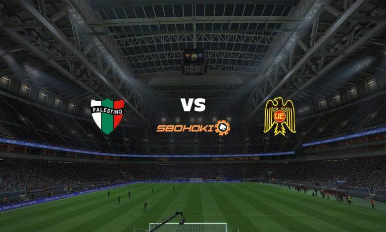 Live Streaming  Palestino vs Unión Española 1 Agustus 2021 1