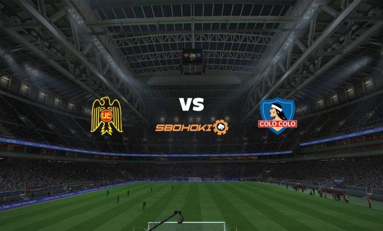 Live Streaming  Unión Española vs Colo Colo 14 Agustus 2021 1
