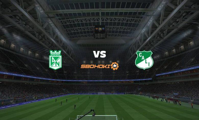 Live Streaming  Atlético Nacional vs Deportivo Cali 7 Agustus 2021 1