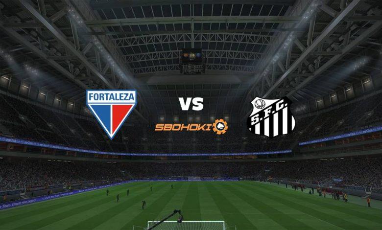 Live Streaming  Fortaleza vs Santos 15 Agustus 2021 1