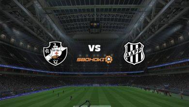 Photo of Live Streaming  Vasco da Gama vs Ponte Preta 29 Agustus 2021