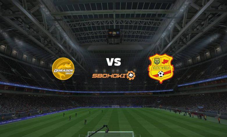 Live Streaming  Dorados de Sinaloa vs Atlético Morelia 4 Agustus 2021 1