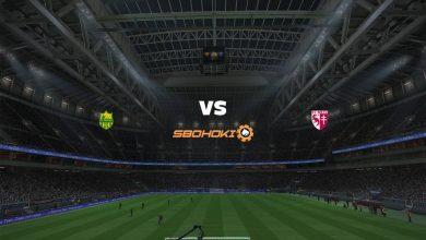 Photo of Live Streaming  Nantes vs Metz 15 Agustus 2021