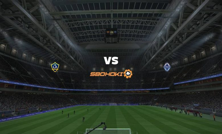 Live Streaming  Los Angeles Galaxy vs Vancouver Whitecaps 9 Agustus 2021 1
