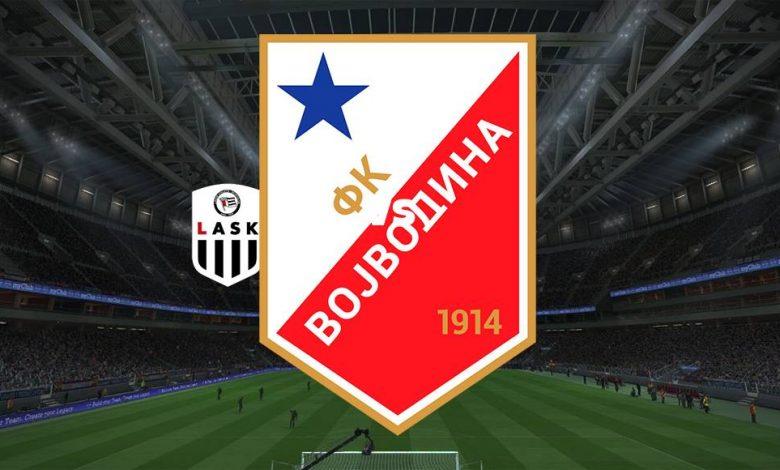 Live Streaming  LASK Linz vs Vojvodina 12 Agustus 2021 1