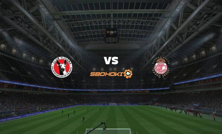 Live Streaming  Tijuana vs Toluca 7 Agustus 2021 1