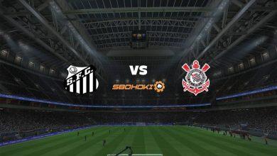 Photo of Live Streaming  Santos vs Corinthians 8 Agustus 2021