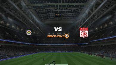 Photo of Live Streaming  Fenerbahce vs Sivasspor 12 September 2021