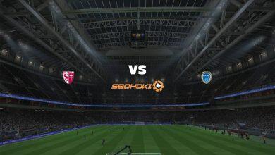 Photo of Live Streaming  Metz vs Troyes 12 September 2021